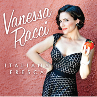 "Vanessa Racci, A Stunning New Pop-Jazz Voice  Gives Italian-American Classics A Jazz Spin On Debut Recording ""Italiana Fresca"""