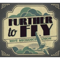 Wave Mechanics Union: Further To Fly
