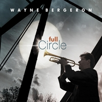 Album Full Circle by Wayne Bergeron