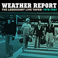 Album The Legendary Live Tapes: 1978-1981 by Weather Report