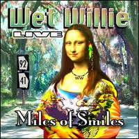 Wet Willie: Miles of Smiles Live