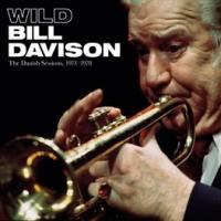 Wild Bill Davison: The Danish Sessions