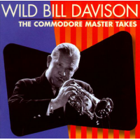 The Commodore Master Takes by Wild Bill Davison