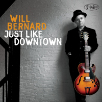 Album Just Like Downtown by Will Bernard