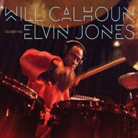 "Drummer Will Calhoun Pays Tribute to a  Profound Influence on ""Celebrating Elvin Jones"" –  Available Now on Motéma Music"