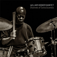 William Hooker Quintet: Channels of Consciousness