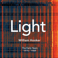 William Hooker: Light The Early Years 1975-1989