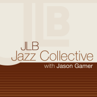JLB Jazz Collective - with Jason Gamer