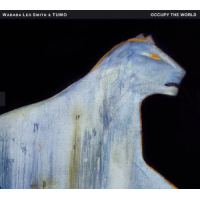 Wadada Leo Smith and Tumo: Occupy the World