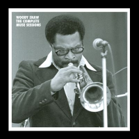 Woody Shaw: The Complete Muse Sessions by Woody Shaw