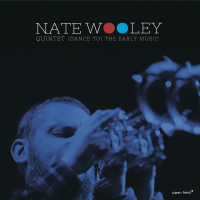 Album (Dance to) the Early Music by Nate Wooley