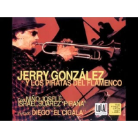 "Read ""Jerry Gonzalez y Los Piratas del Flamenco"" reviewed by Dan McClenaghan"