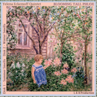"Pianist/Composer Yelena Eckemoff recollects Childhood In Russia through ""Sense Of Smell"" On Blooming Tall Phlox, Featuring An All-Finnish Lineup Of Young Rising Stars"