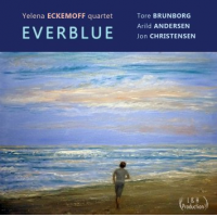 "Pianist Yelena Eckemoff Reaches New Heights Working With The Norwegian Dream Team Of Arild Andersen, Jon Christensen, And Tore Brunborg On ""Everblue"""