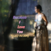 Album Because I Love You by Young-Ae Jung