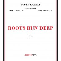 Album Roots Run Deep by Yusef Lateef