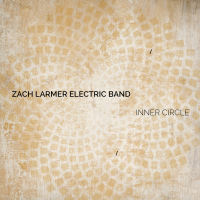 Zach Larmer Electric Band: Inner Circle