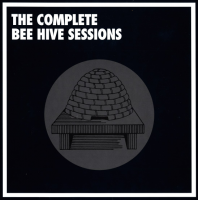 "Read ""Everyone's Buzzin': The Complete Bee Hive Sessions"" reviewed by David Rickert"