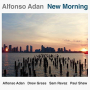 Alfonso Adan: New Morning