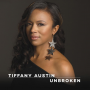 "Vocalist Tiffany Austin Celebrates The Resilient Spirit Of African-American Culture On Her Sophomore Recording ""Unbroken,"" Set For June 1 Release"