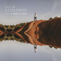 Luca Alemanno: I can See Home From Here