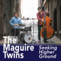 "The Maguire Twins—Drummer Carl & Bassist Alan—Display A Mastery Of Their Craft That Belies Their Age On ""Seeking Higher Ground,"" Due Out March 30"