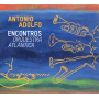 Antonio Adolfo: Encontros - Orquestra Atlantica