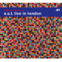 "Esbjörn Svensson Trio ""Live In London"" Worldwide Release on ACT Music"