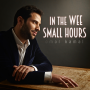 Omar Kamal Releases 'In The Wee Small Hours' Previewing His New Album And World Tour!