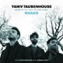 Pianist/Composer Yaniv Taubenhouse Announces The Release Of 'Moments In Trio Volume Three: Roads'