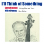 "Soaring Music Launches Bassist Greg Nathan's Website in Support of ""I'll Think Of Something"""