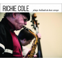 """Richie Cole Plays Ballads & Love Songs,"" Cole's First Ballad Album In His 45-year Career, To Be Released Oct. 21"
