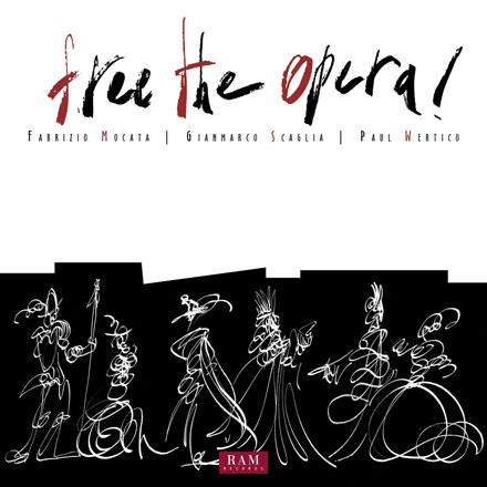 Mocata, Scaglia & Wertico - Free the Opera! CD