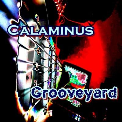 Calaminus-Grooveyard (Album 2013)