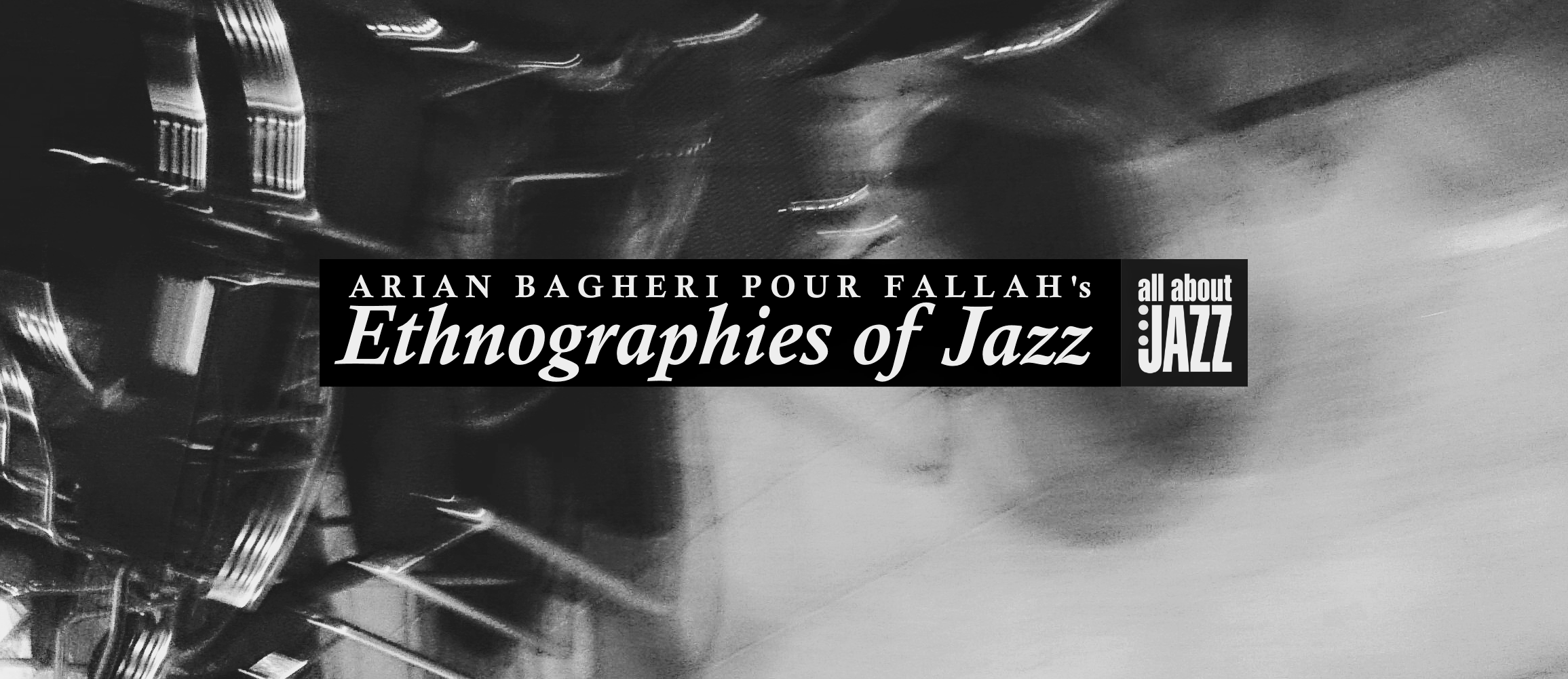 Arian Bagheri Pour Fallah's Ethnographies of Jazz