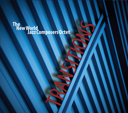 """The New World Jazz Composers Octet's """"Transitions"""""""