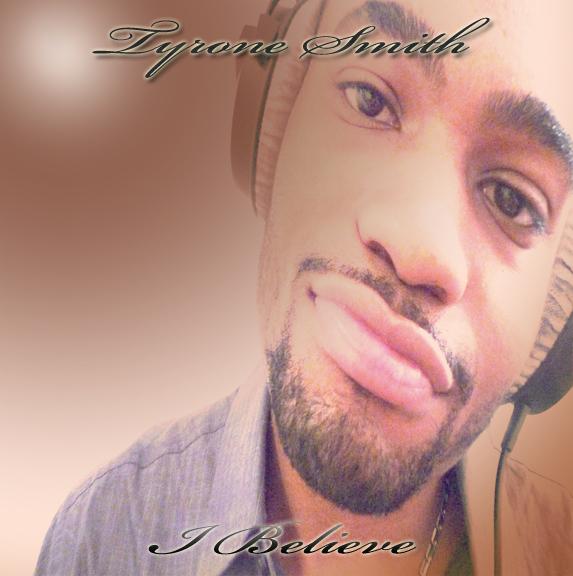 Tyrone Smith _ I Believe