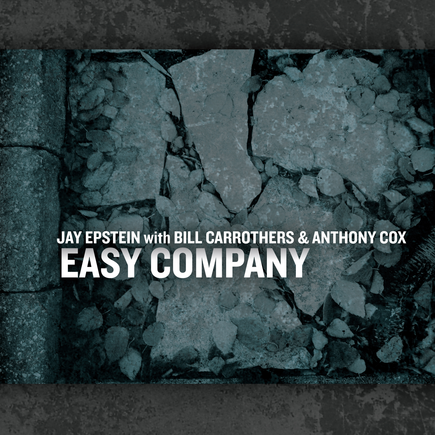 Jay Epstein with Bill Carrothers & Anthony Cox: 'Easy Company'