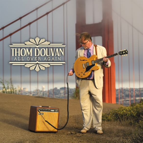 Guitarist Thom Douvan Returns With His Most Eclectic Release Yet, All Over Again
