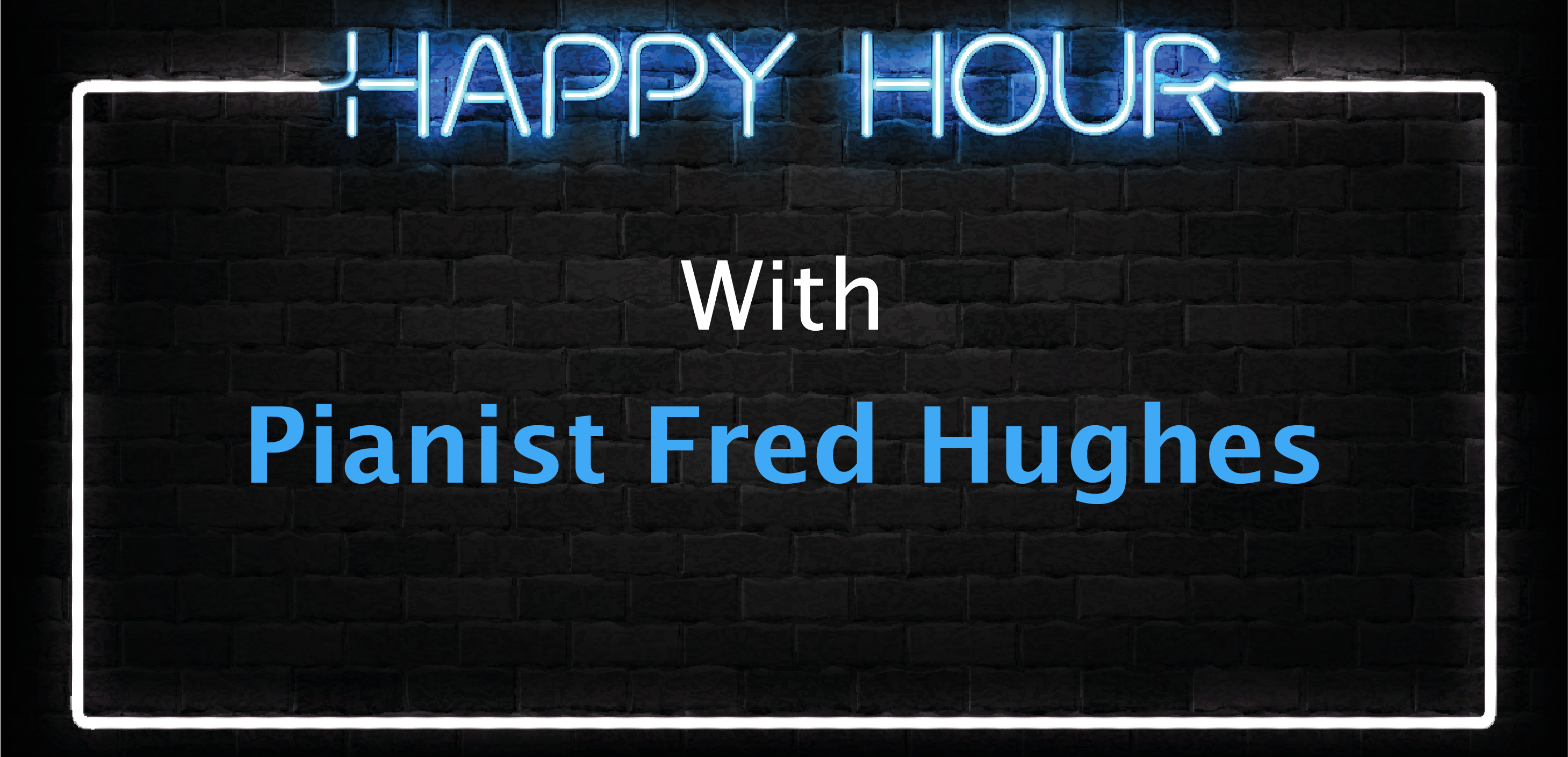 Happy Hour With Pianist Fred Hughes