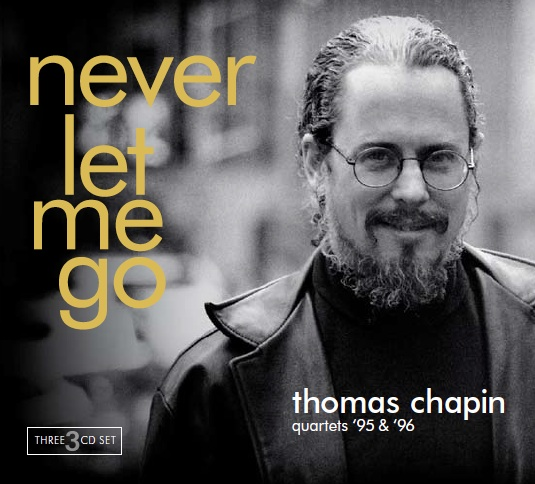 Never Let Me Go, Thomas Chapin's New 3-Cd