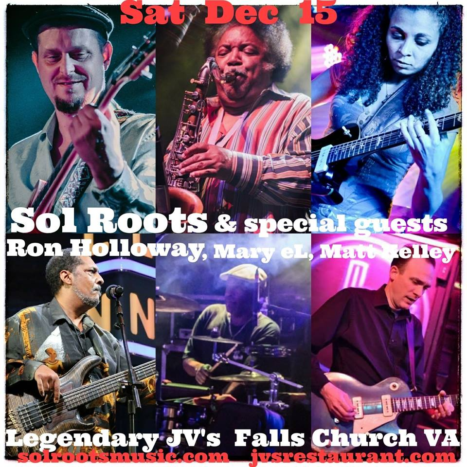 Sol Roots Band With Special Guests Ron Holloway, Mary El, Matt Kelley And More.