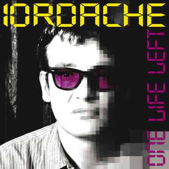Iordache - One Life Left