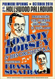 Tommy Dorsey & Frank Sinatra @ Hollywood Palladium in Hollywood, CA 1940