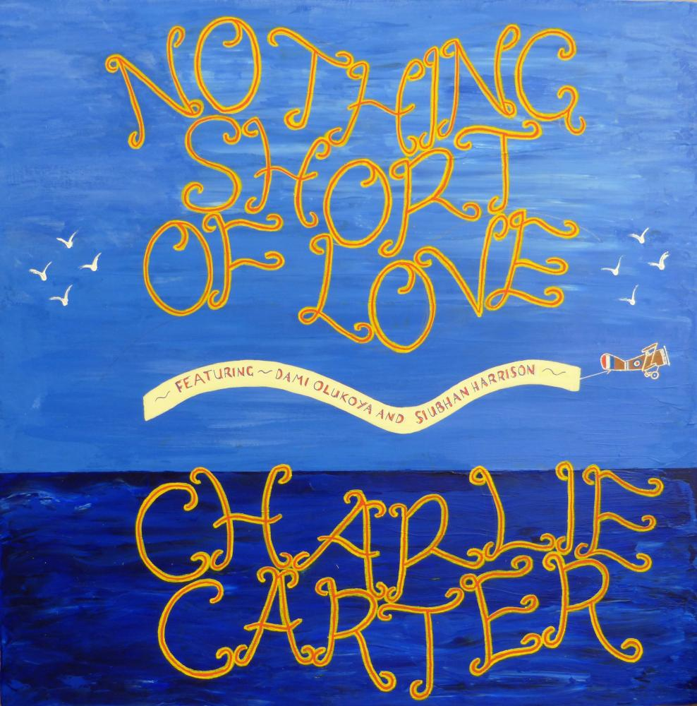 Nothing short of love by Charlie Carter