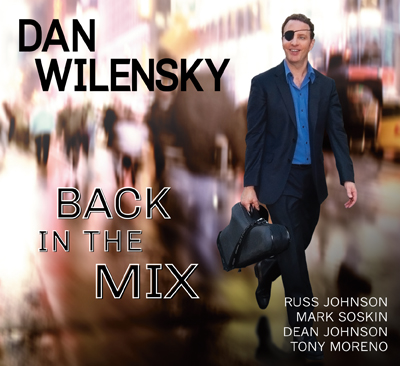 Back in the Mix (Dan Wilensky Quartet 2012)