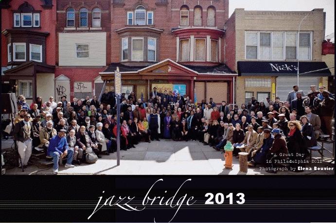 The 2013 Jazz Bridge Calendar: A Great Day In Philadelphia!
