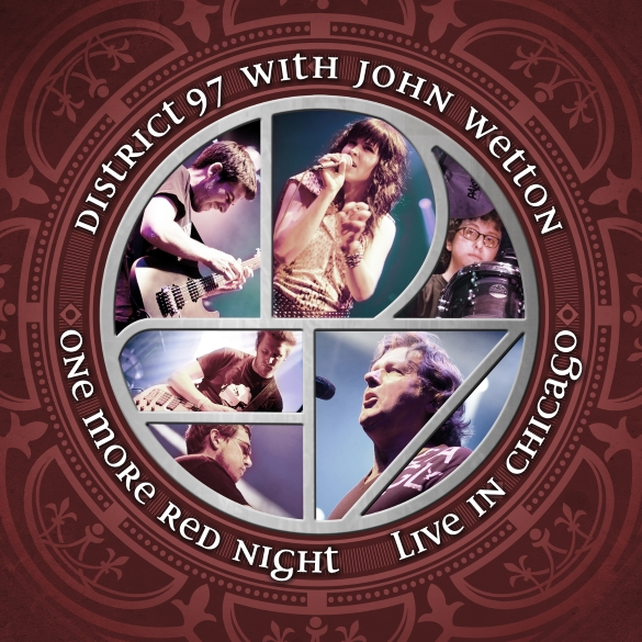 District 97 Featuring Legendary King Crimson Vocalist John Wetton Release One More Red Night: Live In Chicago CD