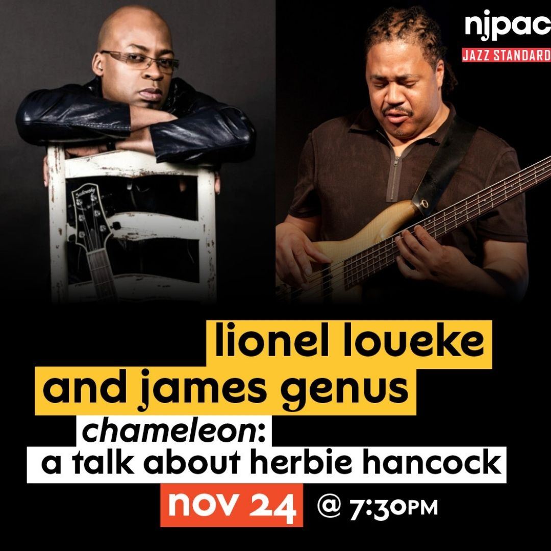Chameleon: A Talk About Herbie Hancock With Lionel Loueke And James Genus