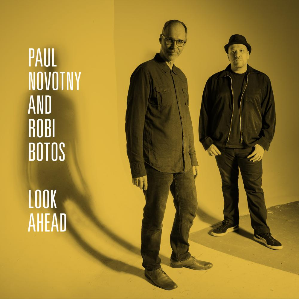 Paul Novotny & Robi Botos | Look Ahead